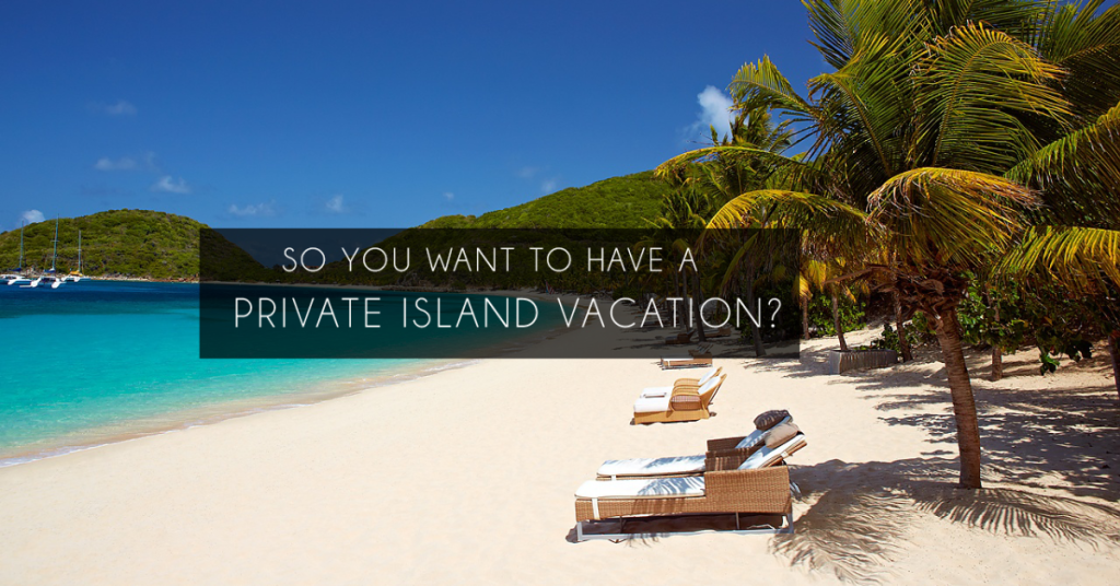 The best private island vacations for every budget even yours for Best caribbean vacations in december